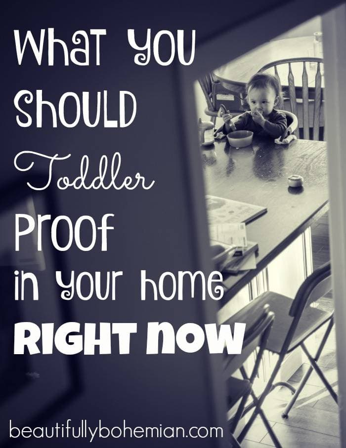 What You Should Toddler Proof in Your Home RIGHT NOW