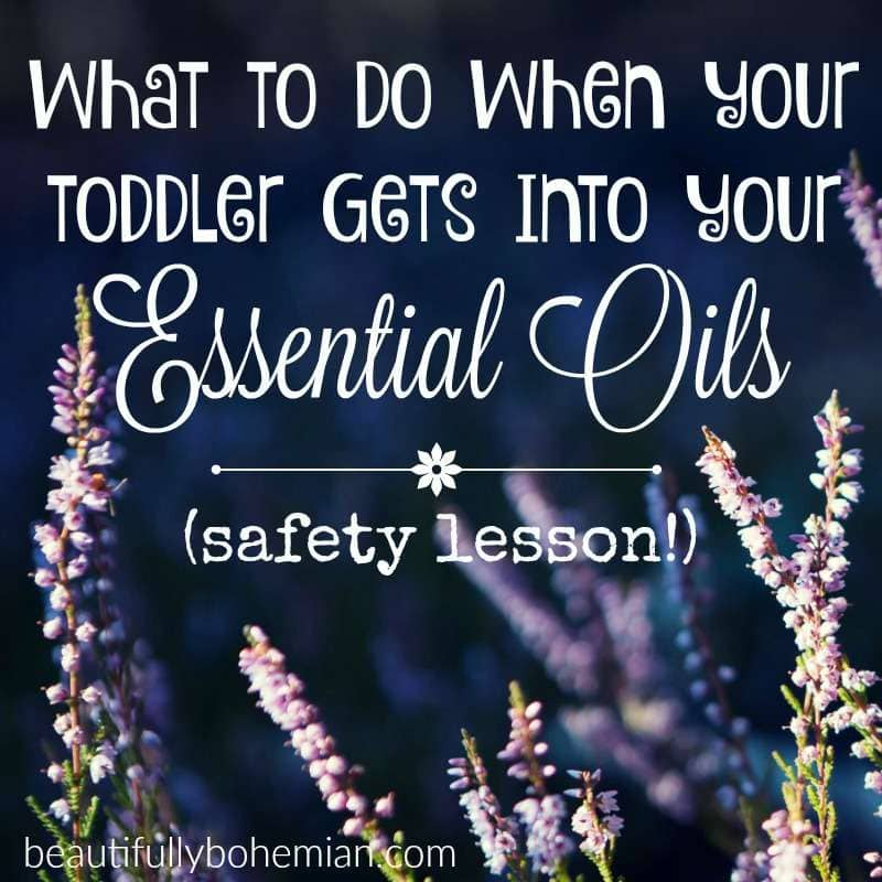 What to do when your toddler gets into your essential oils safety lesson!_3