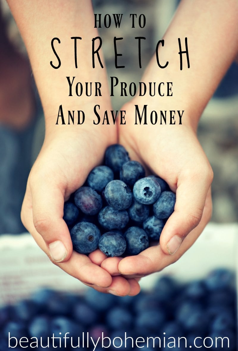 stretch produce and save money