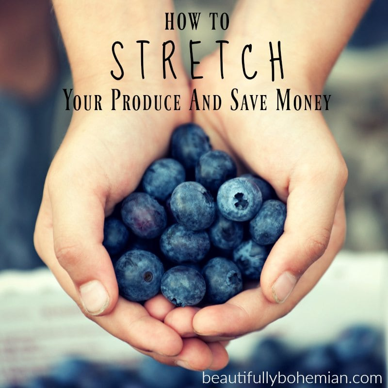 how to stretch your produce and save money