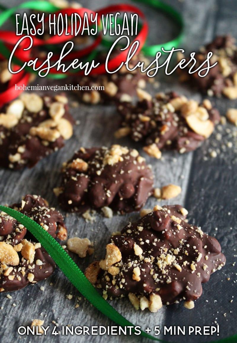 Easy Vegan Holiday Cashew Clusters! Only 4 Ingredients + 5 Min Prep Time! #chocolatecoveredcashewclusters #holiday #vegan #dairyfree #glutenfree #veganchristmas #bohemianvegankitchen