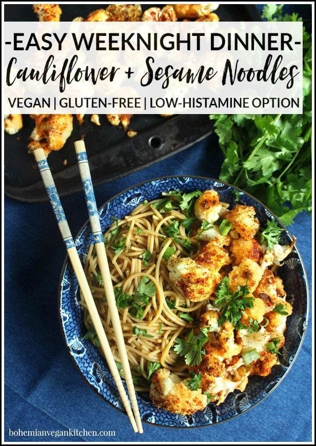 Enjoy an easy vegan weekenight dinner with this roasted cauliflower and sesame noodles. #30minutemeal #veganweeknightdinner #vegandinner #easyvegandinner #veganchinesefood #glutenfreevegan #bohemianvegankitchen