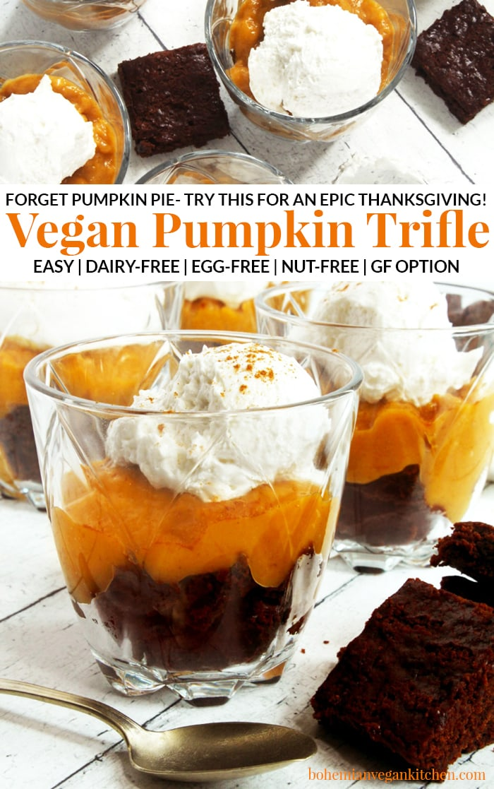 Forget the pumpkin pie this year and have this simple vegan trifle instead! Loaded down with thick layers of fudgy pumpkin brownies, creamy pumpkin spiced pudding, and smooth coconut whipped topping, this trifle is sure to wow your guests this Thanksgiving! #vegantrifle #vegantrifledesserts #vegantriflerecipe #vegantriflechristmas #veganthanksgivingdessert #veganthanksgivingrecipes #bohemianvegankitchen